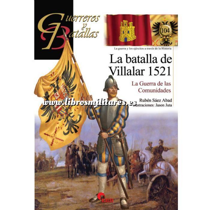 Imagen Guerreros y batallas Guerreros y Batallas nº104 La batalla de Villalar 1521