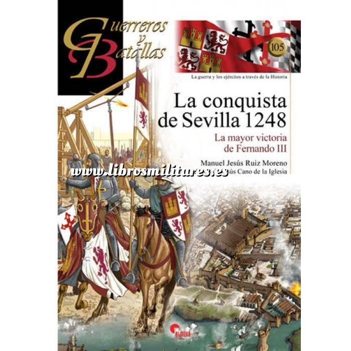 Imagen Guerreros y batallas Guerreros y Batallas nº105 La conquista de Sevilla 1248. La mayor victoria  de Fernando III