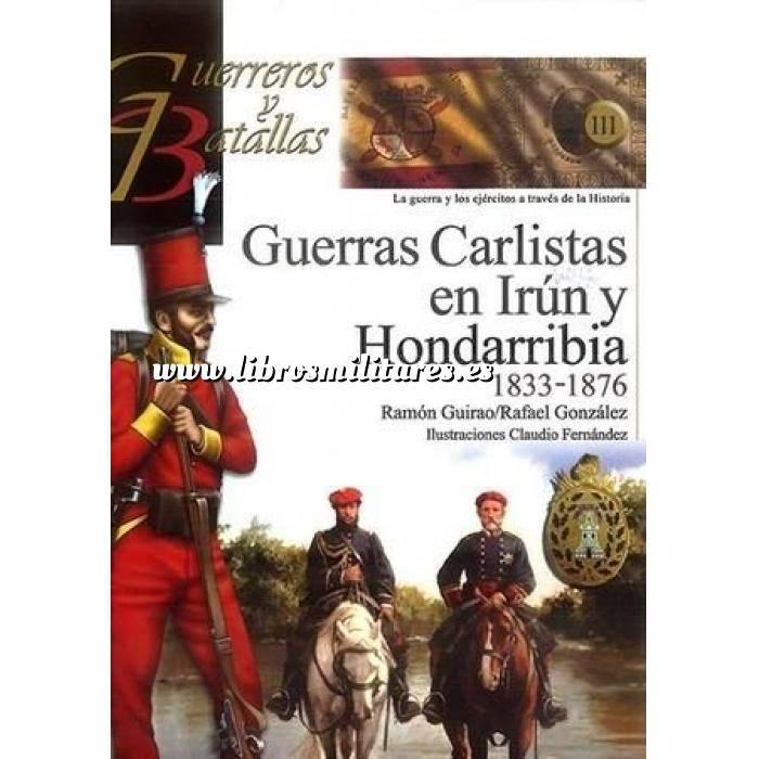 Imagen Guerreros y batallas Guerreros y Batallas nº111 Guerras Carlistas en Irún y Hondarribia 1833-1876