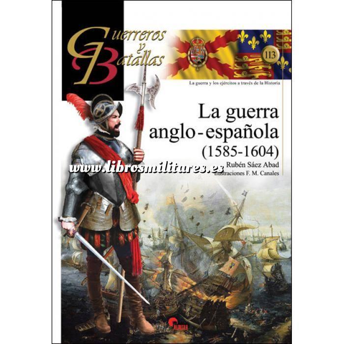 Imagen Guerreros y batallas Guerreros y Batallas nº113 La guerra anglo-española 1585-1604