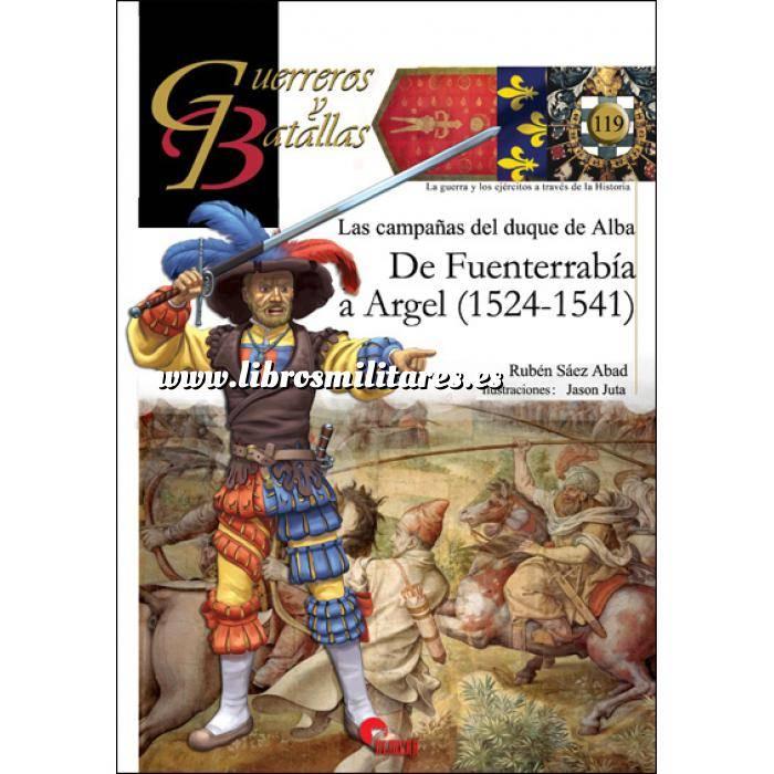 Imagen Guerreros y batallas Guerreros y Batallas nº119 La Campañas del duque de Alba De Fuenterrabia a Argel (1524-1541 )