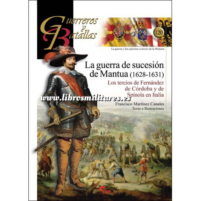 Imagen Guerreros y batallas Guerreros y Batallas nº120 La guerra de sucesión de Mantua (1628-1631) Los tercios de Fernández de Córdoba y Spinola en Italia