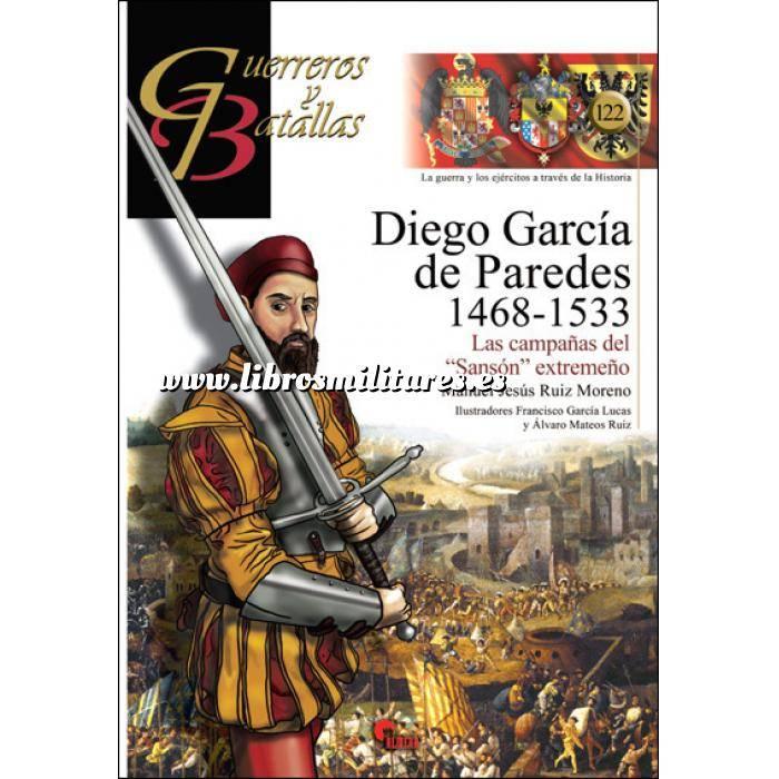 Imagen Guerreros y batallas Guerreros y Batallas nº122 Diego Garcia de Paredes 1468-1533 Las campañas del
