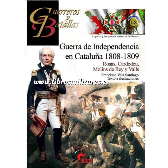 Imagen Guerreros y batallas Guerreros y Batallas nº128 Guerra de Independencia en Cataluña 1808-1809