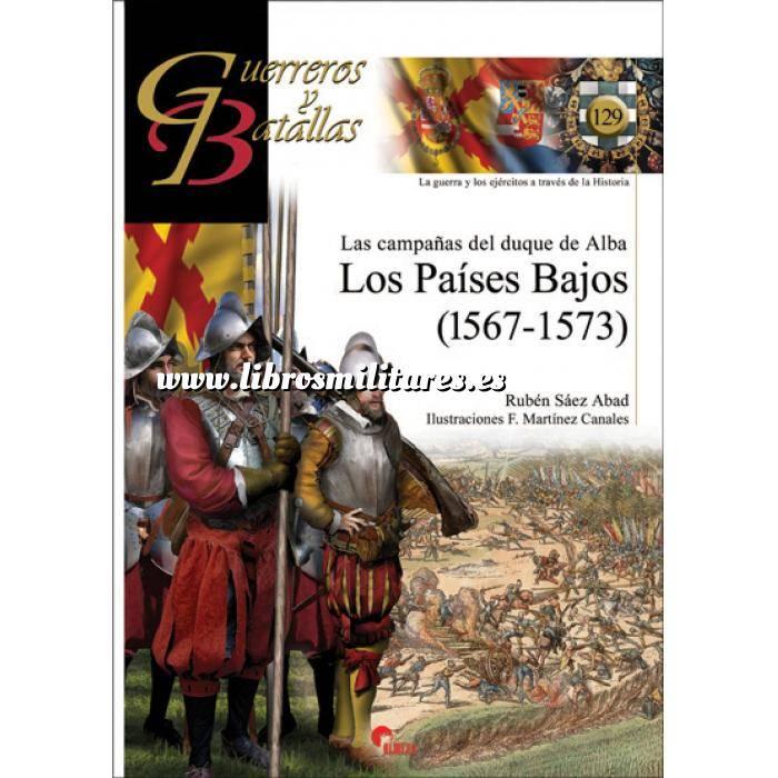 Imagen Guerreros y batallas Guerreros y Batallas nº129 Las campañas del duque de Alba.Los Paises Bajos(1567-1573)