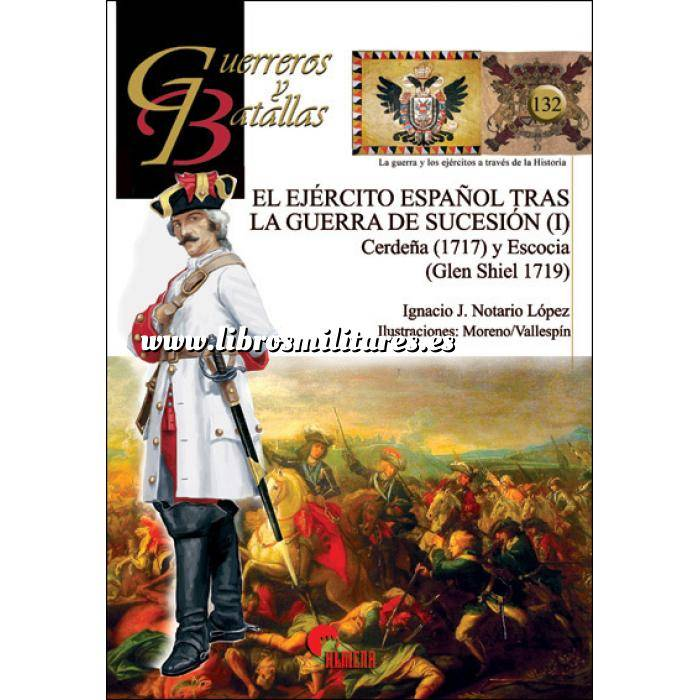 Imagen Guerreros y batallas Guerreros y Batallas nº132 El Ejercito Español tras la guerra de sucesión (I)