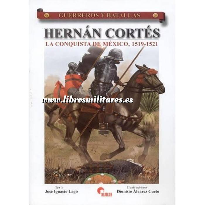 Imagen Guerreros y batallas Guerreros y Batallas nº 26 Hernán Cortés.La conquista de México,1519-1521