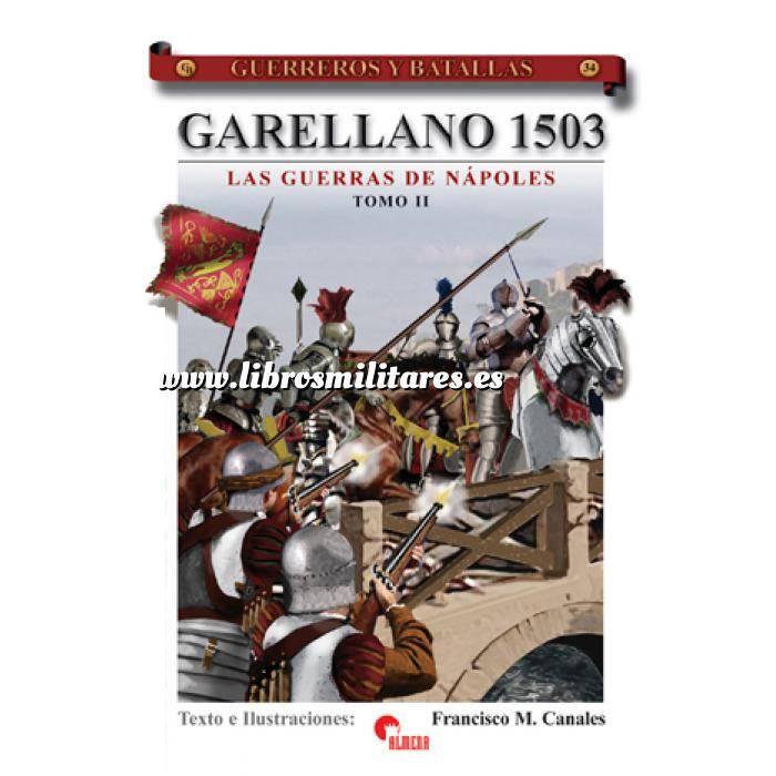 Imagen Guerreros y batallas Guerreros y Batallas nº 34 Garellano 1503. Las guerras de Napoles. Tomo II