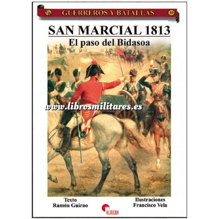 Imagen Guerreros y batallas Guerreros y Batallas nº 39 San Marcial  1813 El paso del Bidasoa