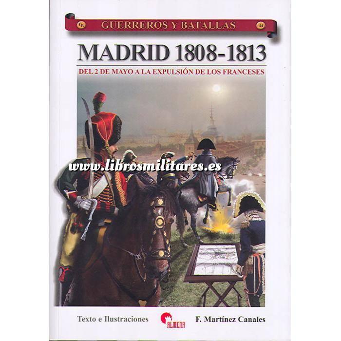 Imagen Guerreros y batallas Guerreros y Batallas nº 44 Madrid 1808-1813. Del 2 de Mayo a la expulsion de los Franceses