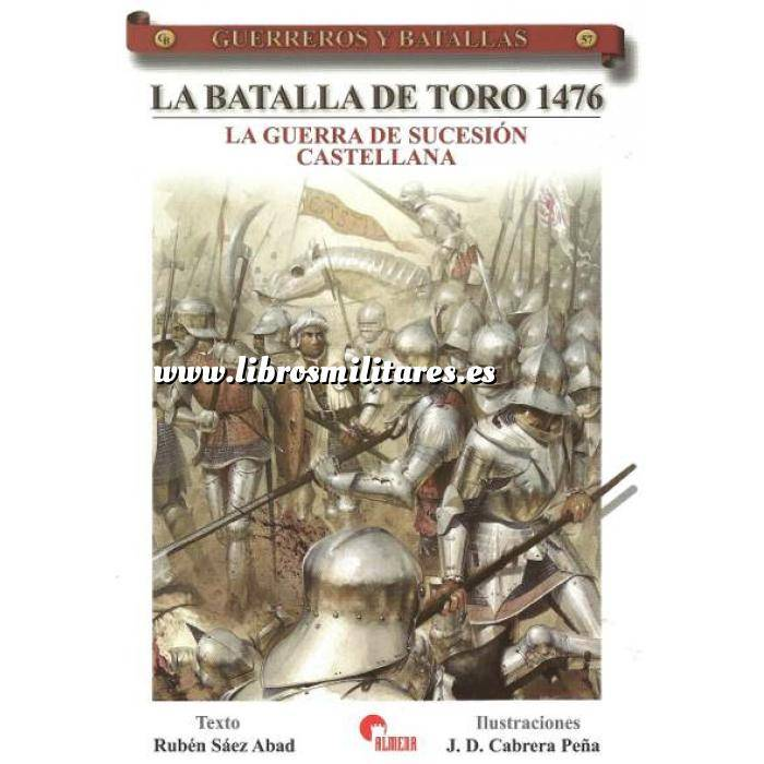 Imagen Guerreros y batallas Guerreros y Batallas nº 57 La batalla de Toro 1476. La guerra de sucesión castellana