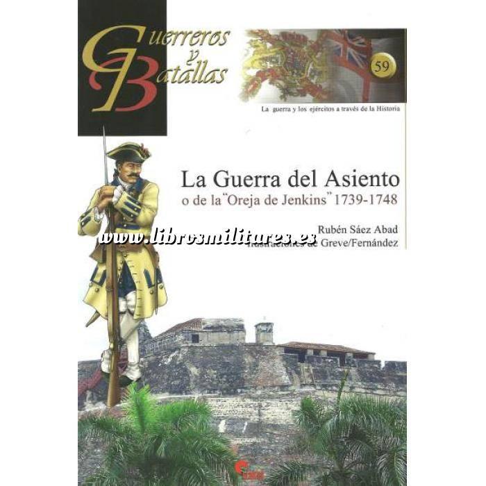 Imagen Guerreros y batallas Guerreros y Batallas nº 59 La guerra del asiento o de la oreja de Jenkins 1739-1748