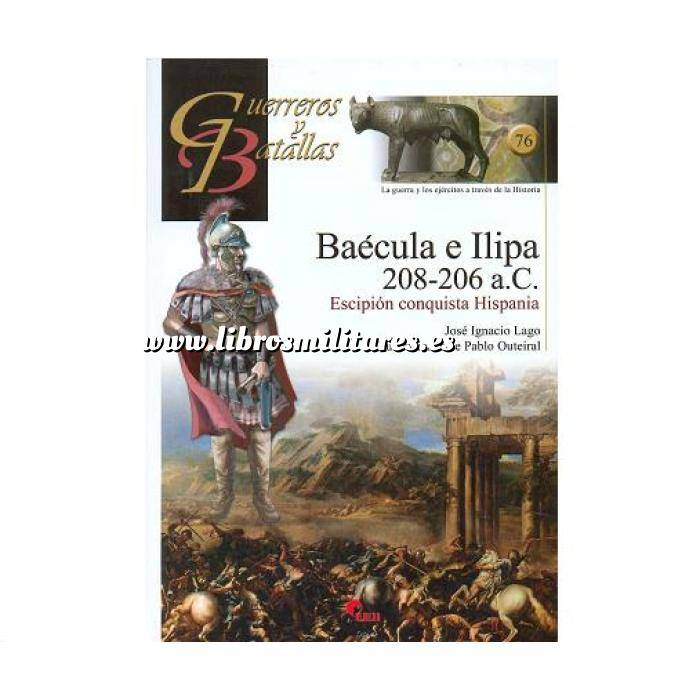 Imagen Guerreros y batallas Guerreros y Batallas nº 76 Baécula e Ilipa 208-206 a.C.Escipión conquista Hispania