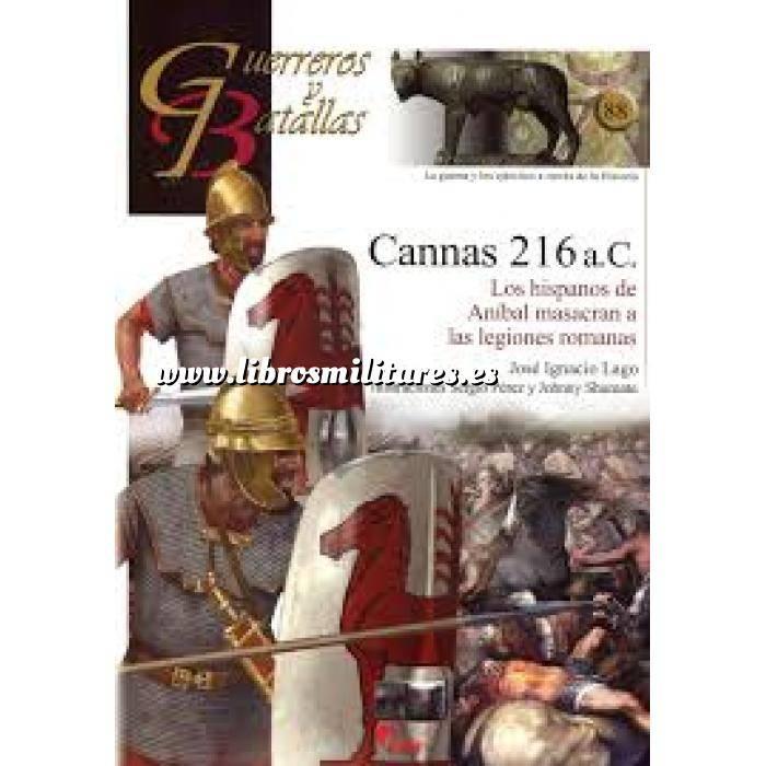 Imagen Guerreros y batallas Guerreros y Batallas nº 88 Cannas 216 A.C. Los hispanos de Aníbal  masacran a las legiones romanas