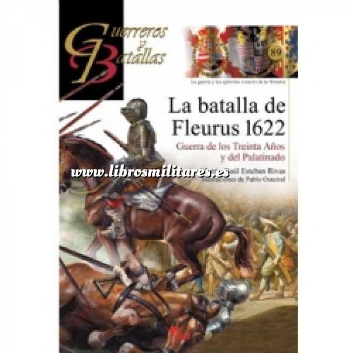 Imagen Guerreros y batallas Guerreros y Batallas nº 89 La batalla de Fleurus 1622 . Guerra de los treinta años y del Palatino