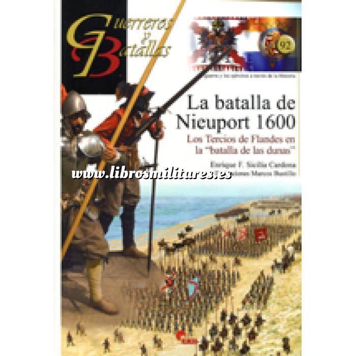 Imagen Guerreros y batallas Guerreros y Batallas nº 92 La batalla de Nieuport 1600. Los Tercios de Flandes en la