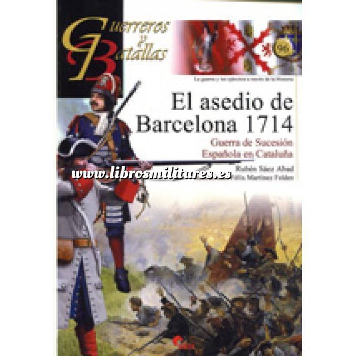 Imagen Guerreros y batallas Guerreros y Batallas nº 96 El asedio de Barcelona 1714. Guerra de sucesión Española  en Cataluña