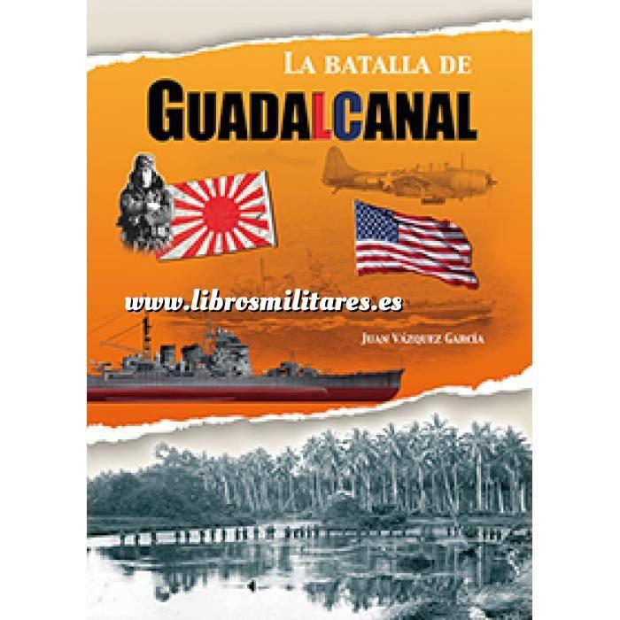 Imagen Hechos y batallas cruciales La batalla de Guadalcanal