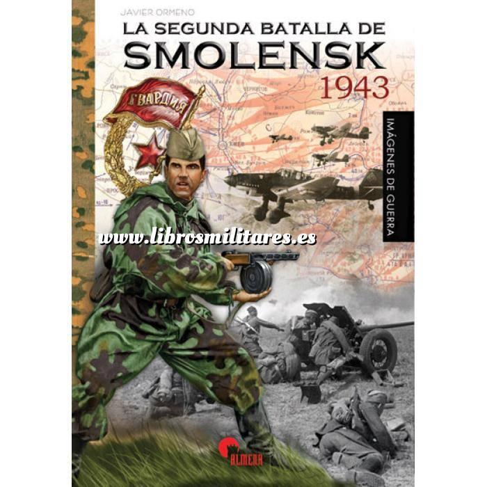 Imagen Hechos y batallas cruciales La segunda batalla de Smolensk 1943