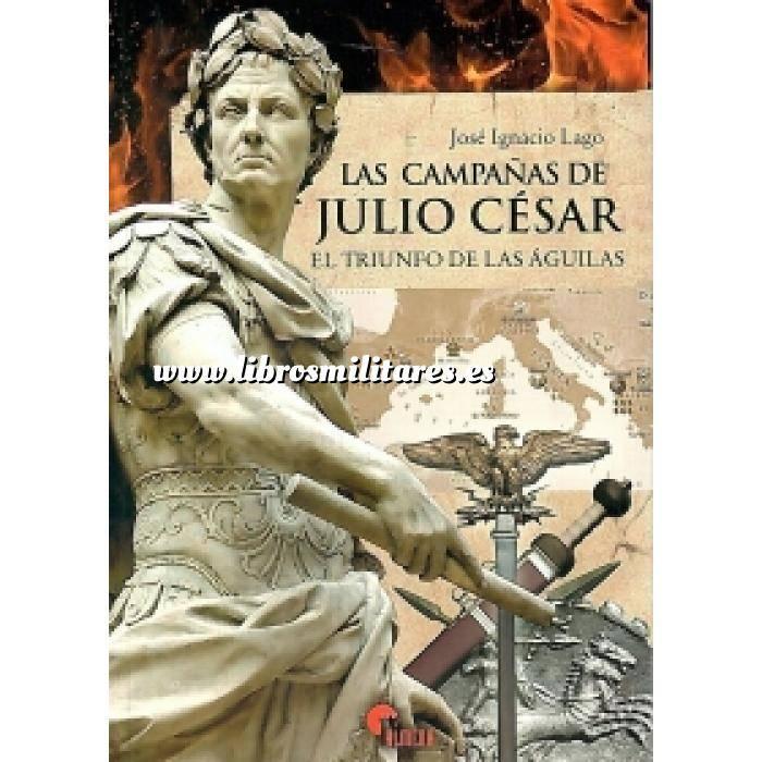 Imagen Hechos y batallas cruciales Las campañas de Julio César. El triunfo de las águilas