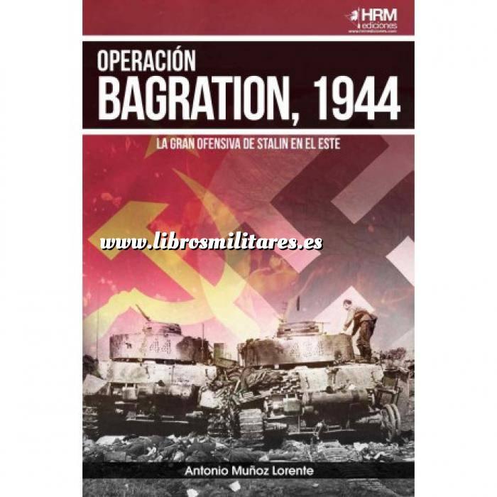 Imagen Hechos y batallas cruciales Operación Bagration, 1944  La gran ofensiva de Stalin en el este