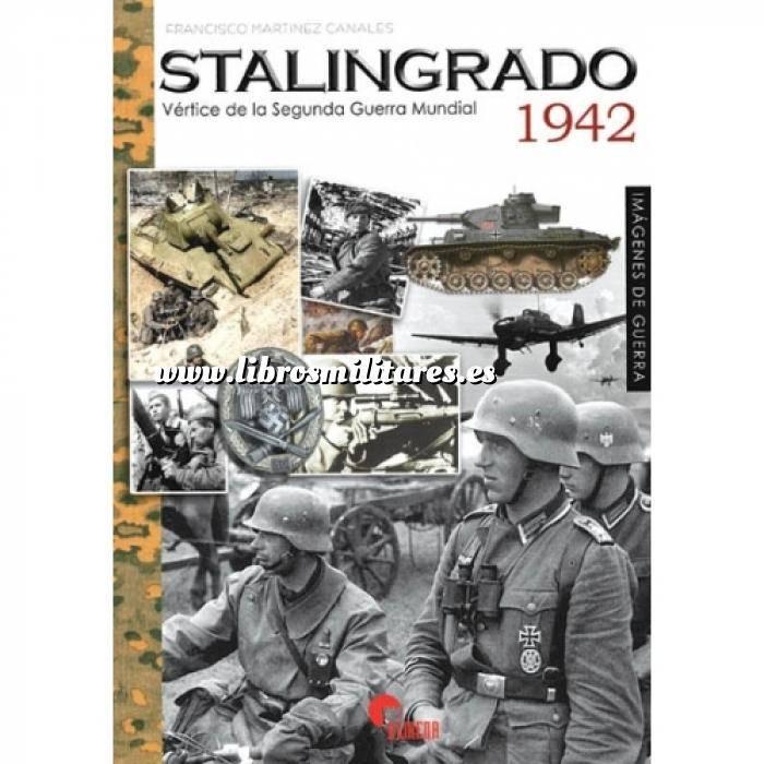 Imagen Hechos y batallas cruciales Stalingrado 1942. Vértice de la Segunda Guerra Mundial