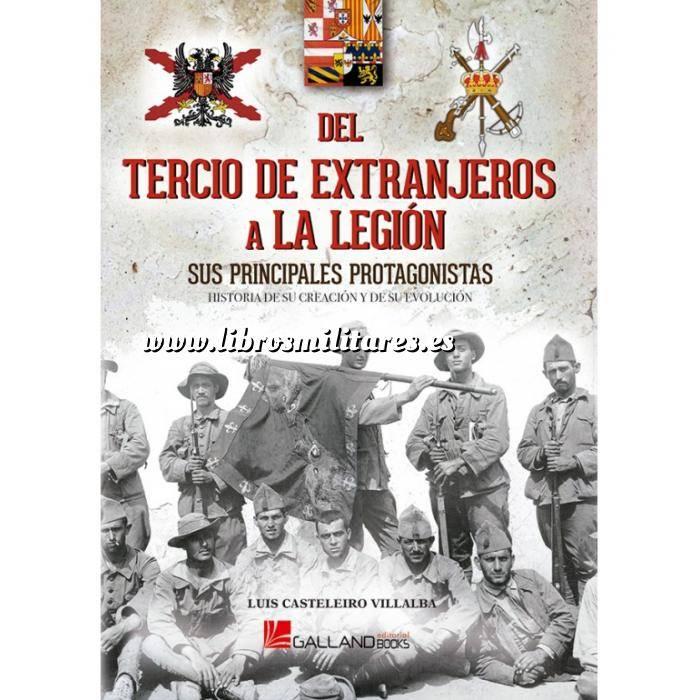 Imagen Legión española y tercio de regulares Del Tercio de Extranjeros a la Legión.Sus principales protagonistas