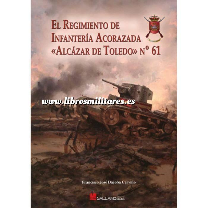 Imagen Medios blindados El Regimiento de Infantería Acorazada «Alcázar de Toledo» n.º 61