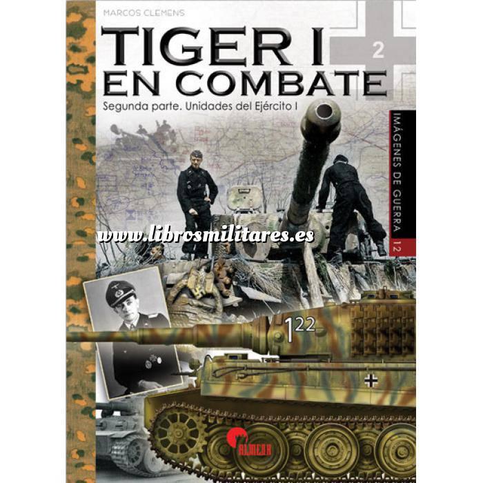 Imagen Medios blindados Tiger I  en combate.Segunda parte. Unidades del ejército I