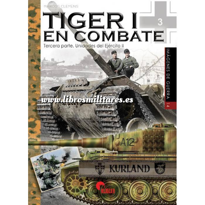 Imagen Medios blindados Tiger I en Combate vol 3 Unidades del ejercito II