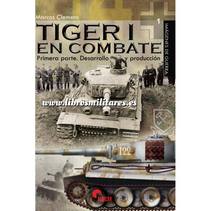Imagen Medios blindados Tiger I en combate.Primera Parte  Desarrollo y Producción