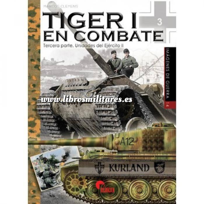 Imagen Medios blindados Tiger I en combate Tercera parte. Unidades del ejercito II