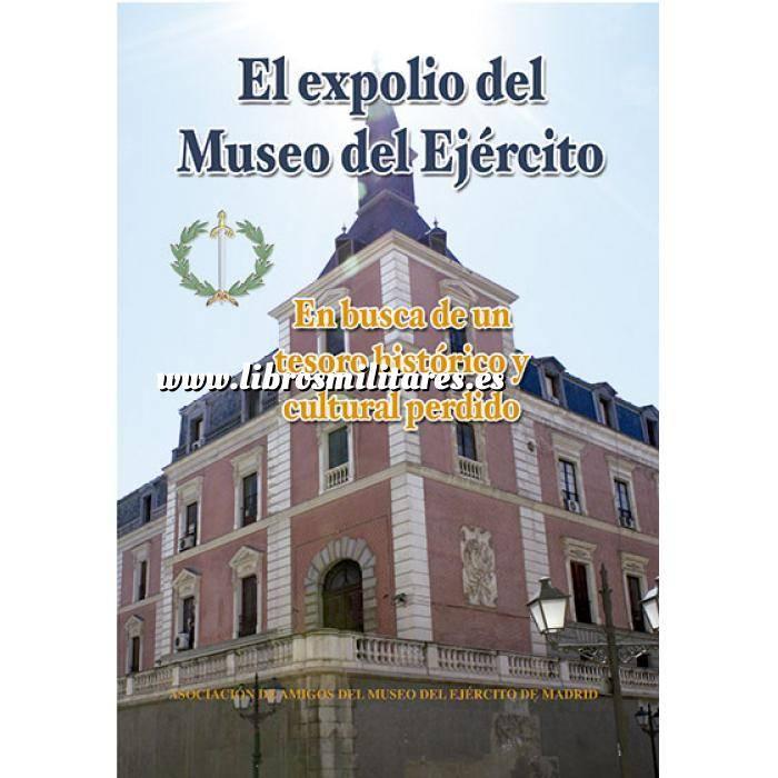 Imagen Memorias y biografías El expolio del Museo del Ejército