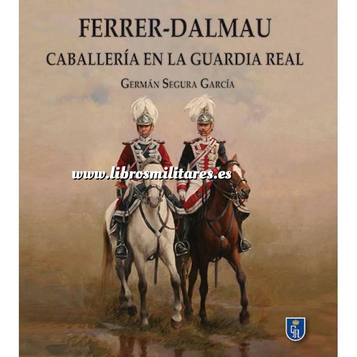 Imagen Memorias y biografías Ferrer Dalmau - Caballería en la Guardia Real
