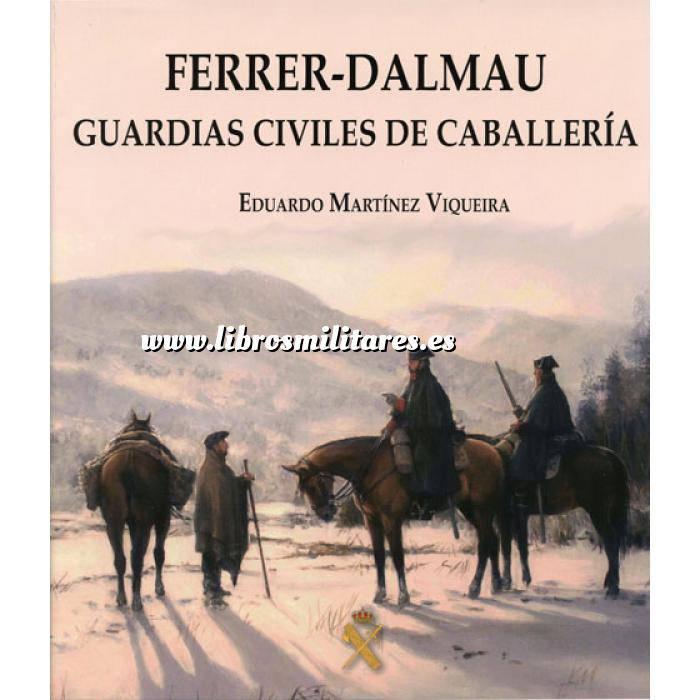 Imagen Memorias y biografías Ferrer - Dalmau. Guardias civiles de Caballería