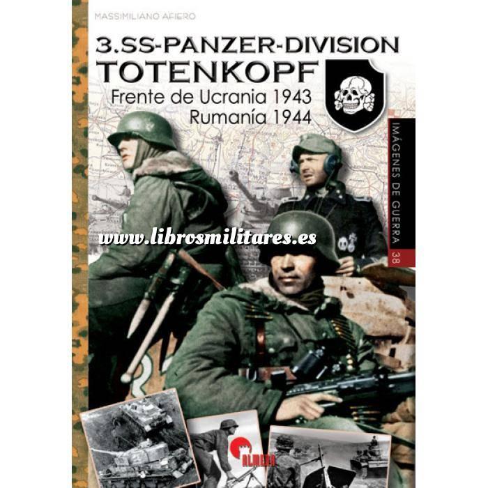Imagen Segunda guerra mundial 3.SS-PANZER-DIVISION TOTENKOPF. Frente de Ucrania 1943. Rumanía 1944