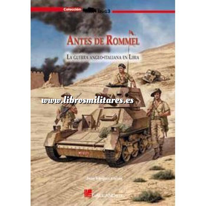 Imagen Segunda guerra mundial Antes de Rommel. La guerra italo-británica en Libia