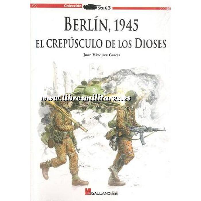 Imagen Segunda guerra mundial Berlín 1945. El crepusculo de los Dioses