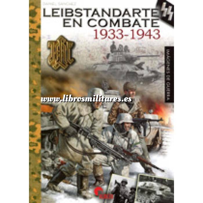 Imagen Segunda guerra mundial Leibstandarte en combate 1933-1943  Imágenes de guerra
