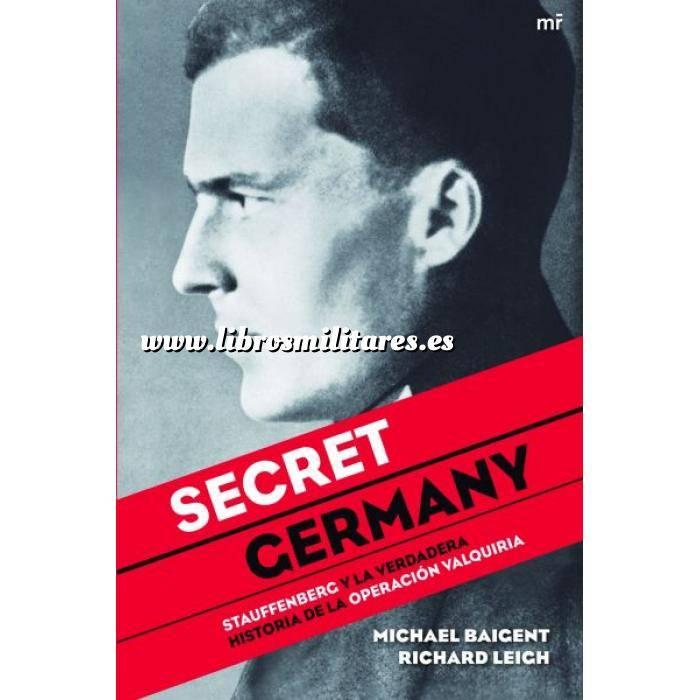 Imagen Segunda guerra mundial Secret Germany. Stauffenberg y la verdadera historia de la Operación Valquiruia