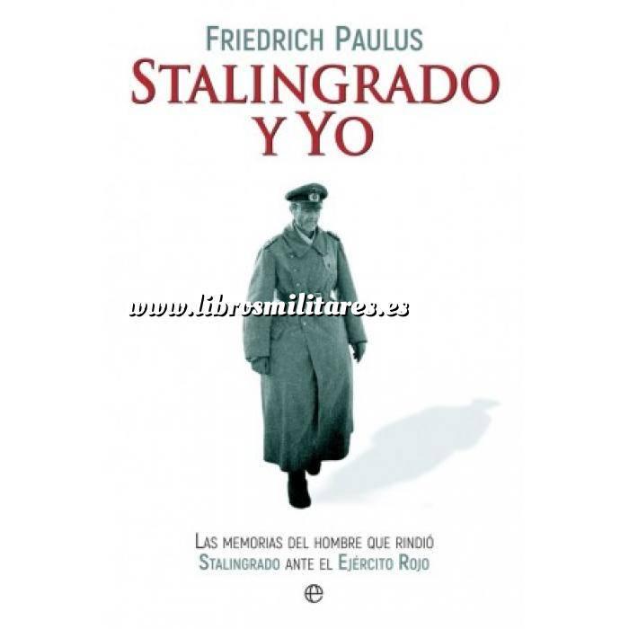 Imagen Segunda guerra mundial Stalingrado y yo.Las memorias del hombre que rindió Stalingrado ante el Ejército Rojo