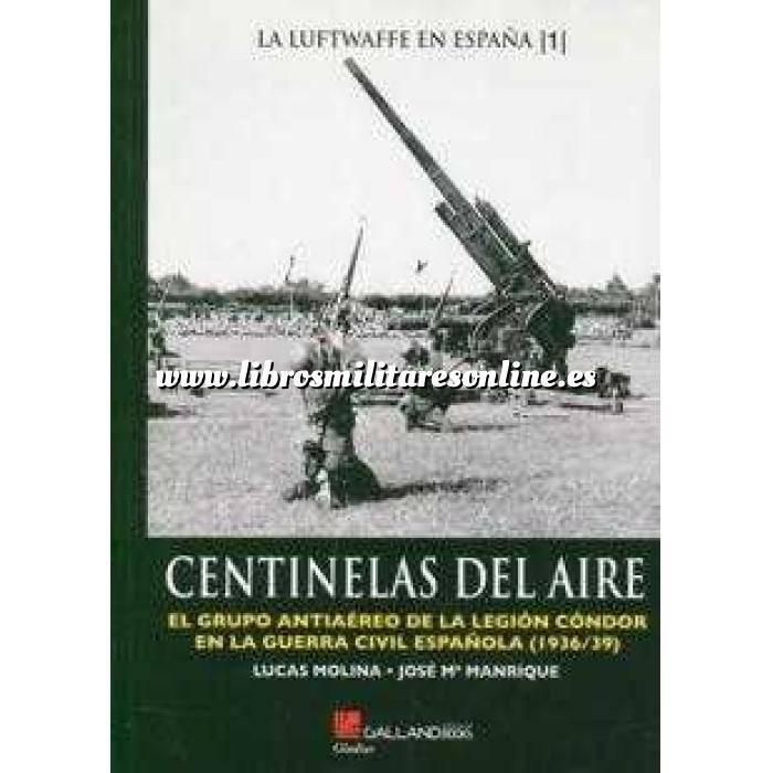 Imagen Armamento militar Centinelas del aire. El grupo antiaereo de la Legión Condor en la Guerra Civil Española (1936/39)