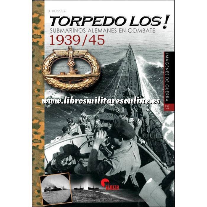 Imagen Barcos y submarinos TORPEDOS LOS. Submarinos Alemanes en Combate 1939/45
