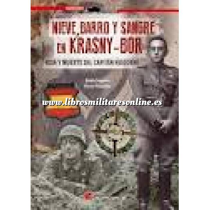 Imagen División azul Nieve, barro y sangre en Krasny-Bor. Vida y muerte del capitán Huidobro