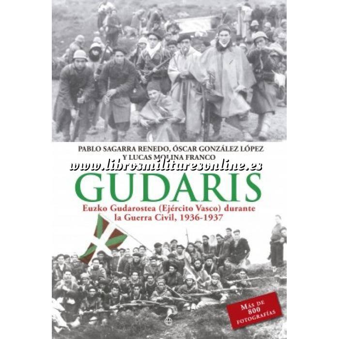 Imagen Guerra civil española Gudaris.Euzko Gudarostea (Ejército Vasco) en la Guerra Civil, 1936-1937