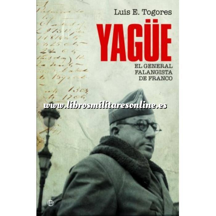 Imagen Guerra civil española Yagüe. El general falangista de Franco