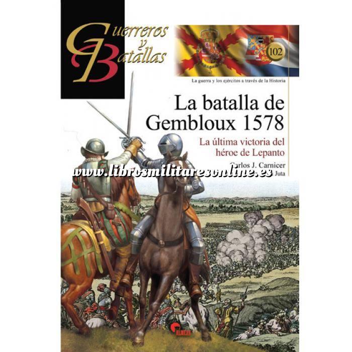Imagen Guerreros y batallas Guerreros y Batallas nº102 La batalla de Gembloux 1578. La última victoria del héroe de Lepanto