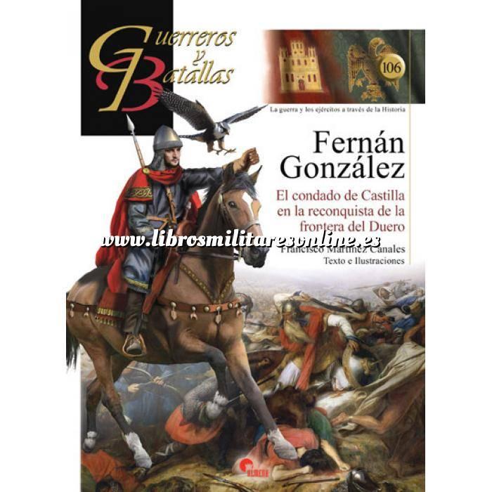 Imagen Guerreros y batallas Guerreros y Batallas nº106 Fernán González. El condado de Castilla en la reconquista de la frontera del Duero