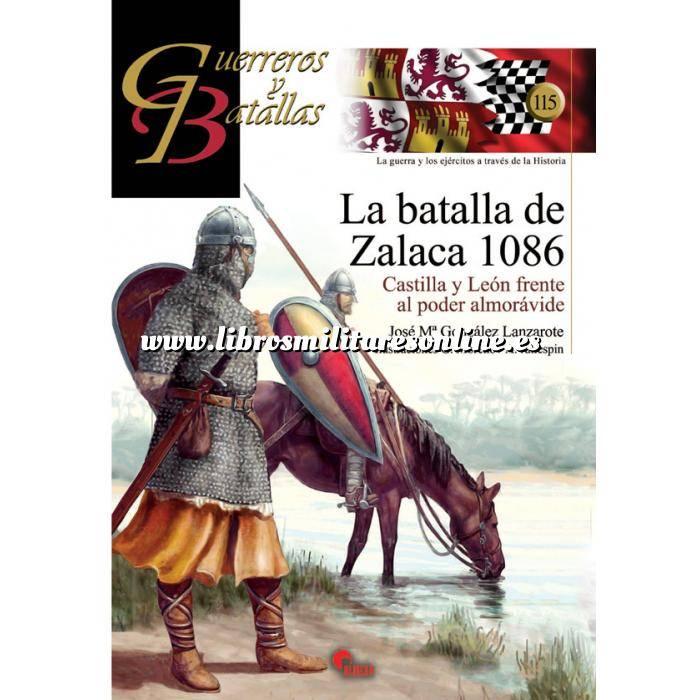 Imagen Guerreros y batallas Guerreros y Batallas nº115 La batalla de Zalaca 1086.Castilla y león frente al poder almoravide