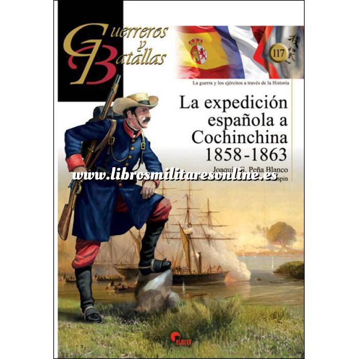 Imagen Guerreros y batallas Guerreros y Batallas nº117 La Expedición española a Cochinchina 1858-1863